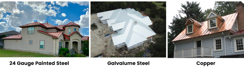 There are three main metal roofing materials used in San Antonio, TX.